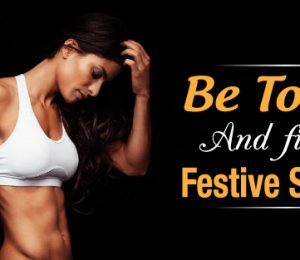 Prepare your body to look appropriate and toned before this holiday season.