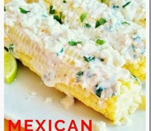 Recipe Elote – Easy Mexican corn on the street at home