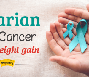 Ovarian cancer and weight gain, what to do?