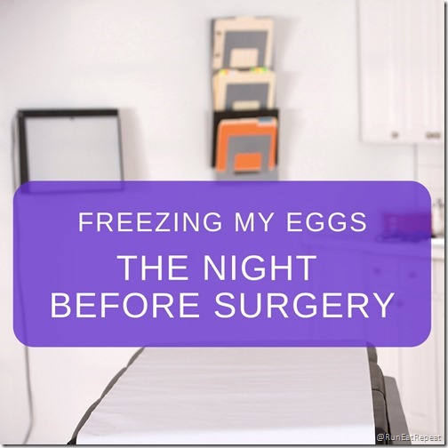 freeze eggs the night before surgery