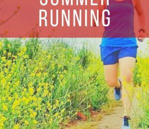 11 of the best summer running tips and summer run planner