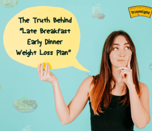 Is brunch an early dinner weight loss plan reality or myth?