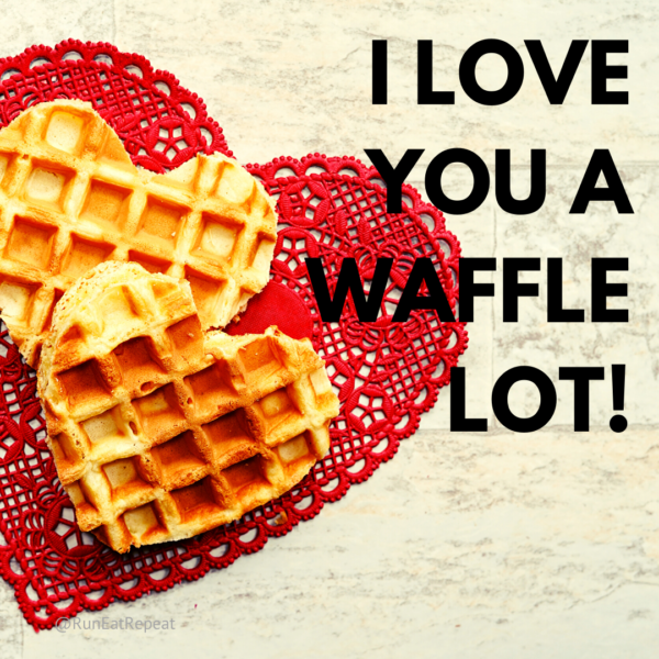 I love you a lot of waffles! Valentine's Day Greeting Card @RunEatRepeat