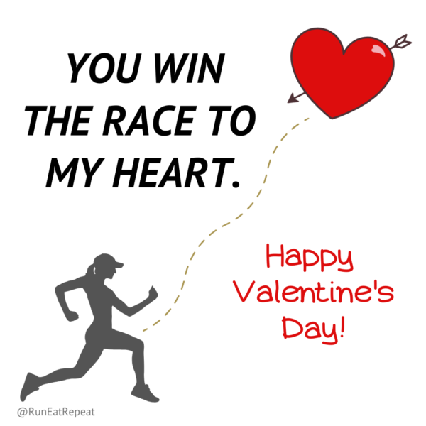 You won the race in my heart! Valentine for Runners @RunEatRepeat